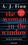 The Woman in the Window - Was hat sie wirklich gesehen?: Der Spannungsbestseller des Jahres!