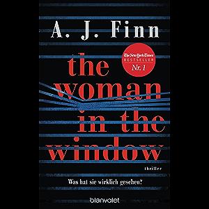 The Woman in the Window - Was hat sie wirklich gesehen?: Thriller - Der New-York-Times-Bestseller (German Edition)