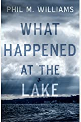 What Happened at the Lake Kindle Edition