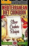 Mediterranean Diet: Vol.5 Slow Cooker Recipes (Mediterranean Diet Recipes)