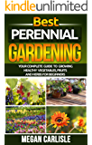 Perennial Gardening: The Ultimate Gardening Guide Book for Your Perennial Garden (English Edition)