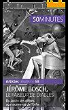 Jérôme Bosch, le faiseur de diables: Du Jardin des délices aux tourments de l'Enfer (Artistes t. 68)