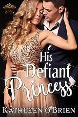His Defiant Princess (The Princess Brides Book 1) Kindle Edition