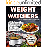 Weight Watchers Freestyle Slow Cooker Recipes: All New Delicious Freestyle Smart Points Recipes For Busy Person Weight Loss goals with minimal effort (English Edition)