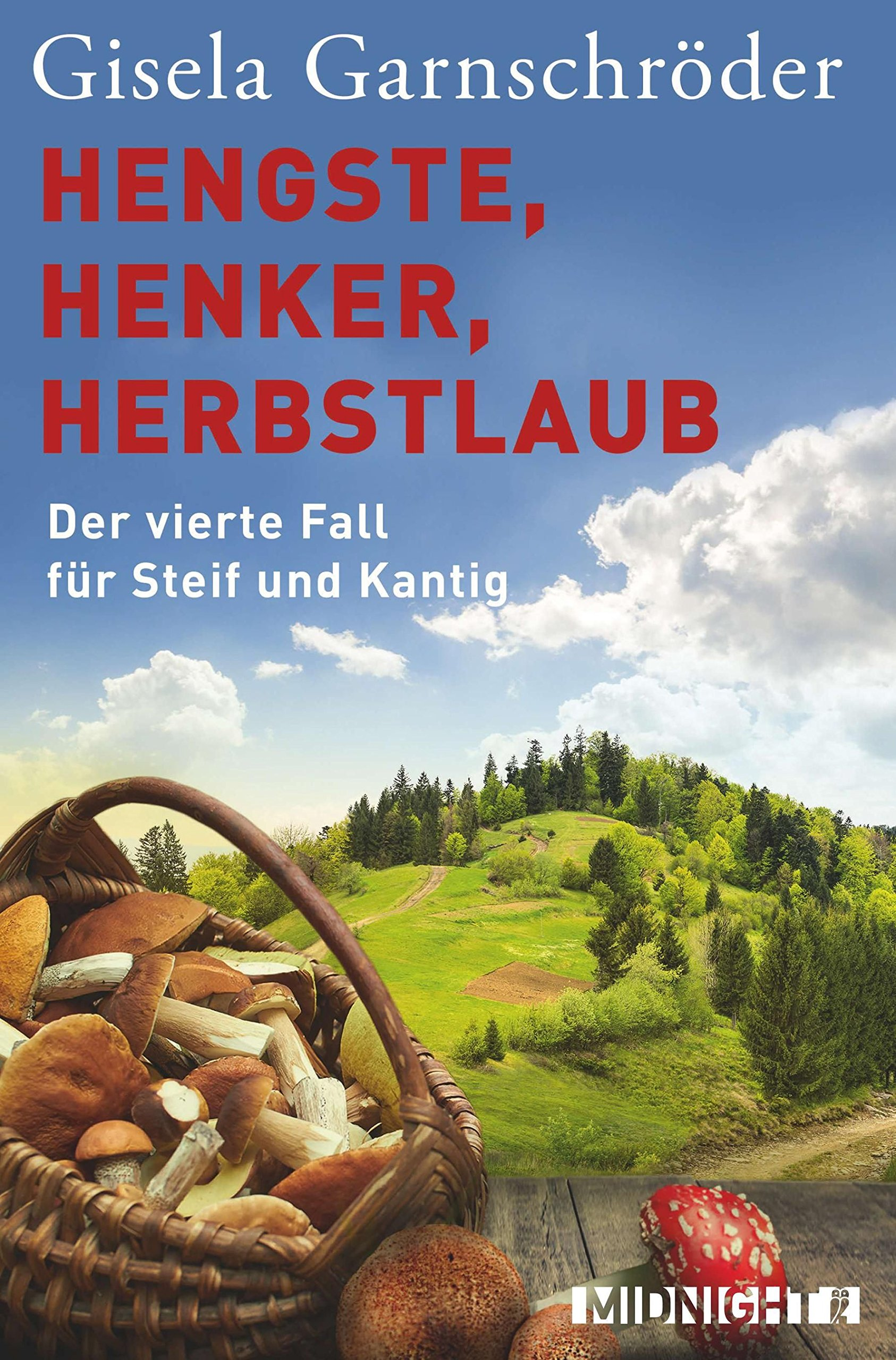 Hengste, Henker, Herbstlaub: Der vierte Fall für Steif und Kantig (Ein-Steif-und-Kantig-Krimi, Band 4)