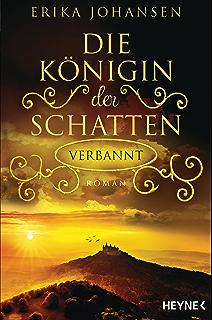 Die Königin der Schatten - Verbannt: Roman (Erika Johansen 3) (German Edition