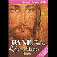 Pane Quotidiano Gennaio Febbraio 2019: Le letture di ogni giorno commentate da Don Oreste Benzi