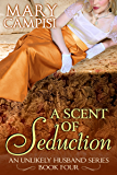 A Scent of Seduction (An Unlikely Husband Book 4)