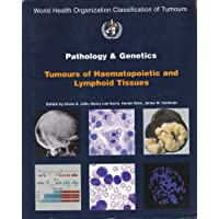 Pathology and Genetics of Tumours of Haemopoietic and Lymphoid Tissues (IARC/World Health Organization Classification of Tumours)