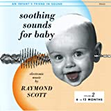 Soothing Sounds For Baby, Volume 2: 6-12 Months