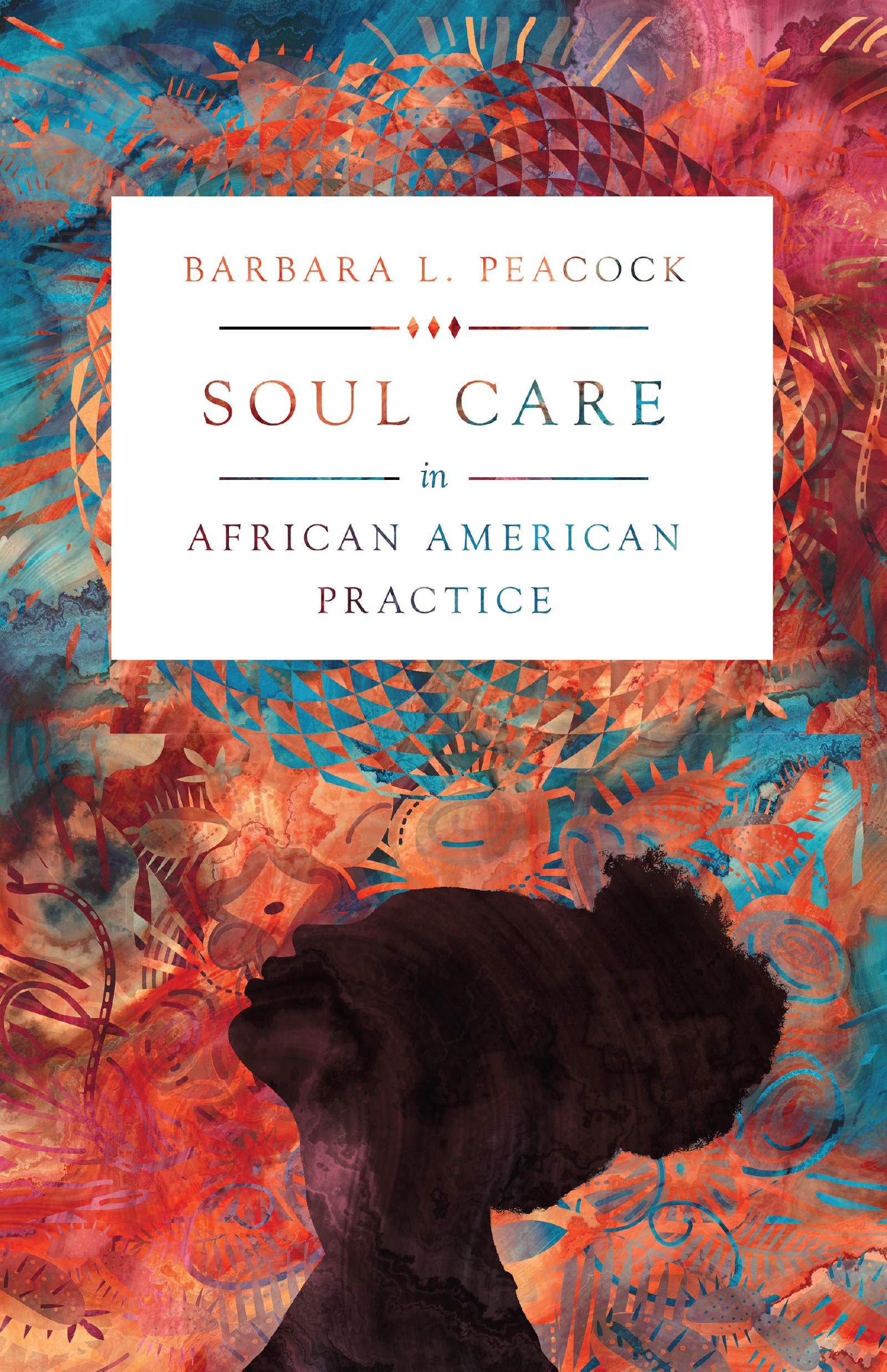 Soul Care in African American Practice: Barbara L. Peacock ...