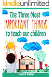 The Three Most Important Things to Teach Our Children