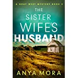 The Sister Wife's Husband (A Gray West Mystery Book 3)