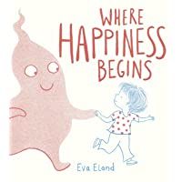 Where Happiness Begins (Big Emotions)