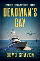 Deadman's Cay: Dangerous Gulf Sea Adventures Kindle Edition