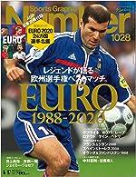 Number(ナンバー)1028号「レジェンドが語る欧州選手権ベストマッチ EURO1988-2020/ EURO2020選手名鑑」 (Sports Graphic Number (スポーツ・グラフィック ナンバー)) 雑誌
