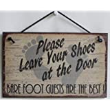 """5x8 Vintage Style Sign Saying, """"Please Leave Your Shoes at the Door. BARE FOOT GUESTS ARE THE BEST!"""""""
