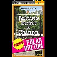 Fourchette mortelle à Chinon: Promotion spéciale : La quinzaine du polar breton ! (Enquêtes & Suspense)