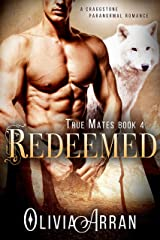 Redeemed: True Mates Book 4 (BBW Wolf Shifter Romance) (A Craggstone Paranormal Romance) Kindle Edition