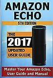 Amazon Echo: Master Your Amazon Echo; User Guide