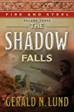 Fire and Steel, Vol. 3: The Shadow Falls