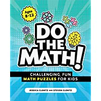Do the Math!: Challenging, Fun Math Puzzles for Kids