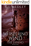 Whispering Wind The Legend: Book One
