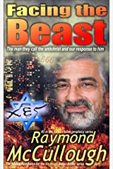 Facing the Beast: The man they call the antichrist, and our response to him (Arrows bible prophecy series Book 3) Kindle Edition