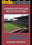 Goodbye Upton Park, Hello Stratford  *** Number 1 Book ***