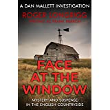 Face at the Window: Mystery and suspense in the English countryside (Dan Mallett Investigations Book 5)