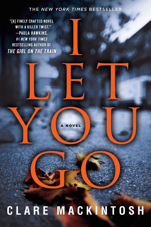 Amazon Com I Let You Go 9781101987506 Mackintosh Clare Books