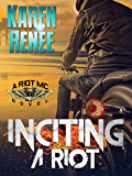 Inciting a Riot: A Riot MC Novel #2