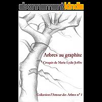 Arbres au graphite (l'Amour des Arbres t. 1)