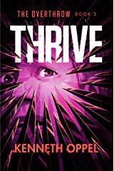 Thrive (The Overthrow Book 3) Kindle Edition