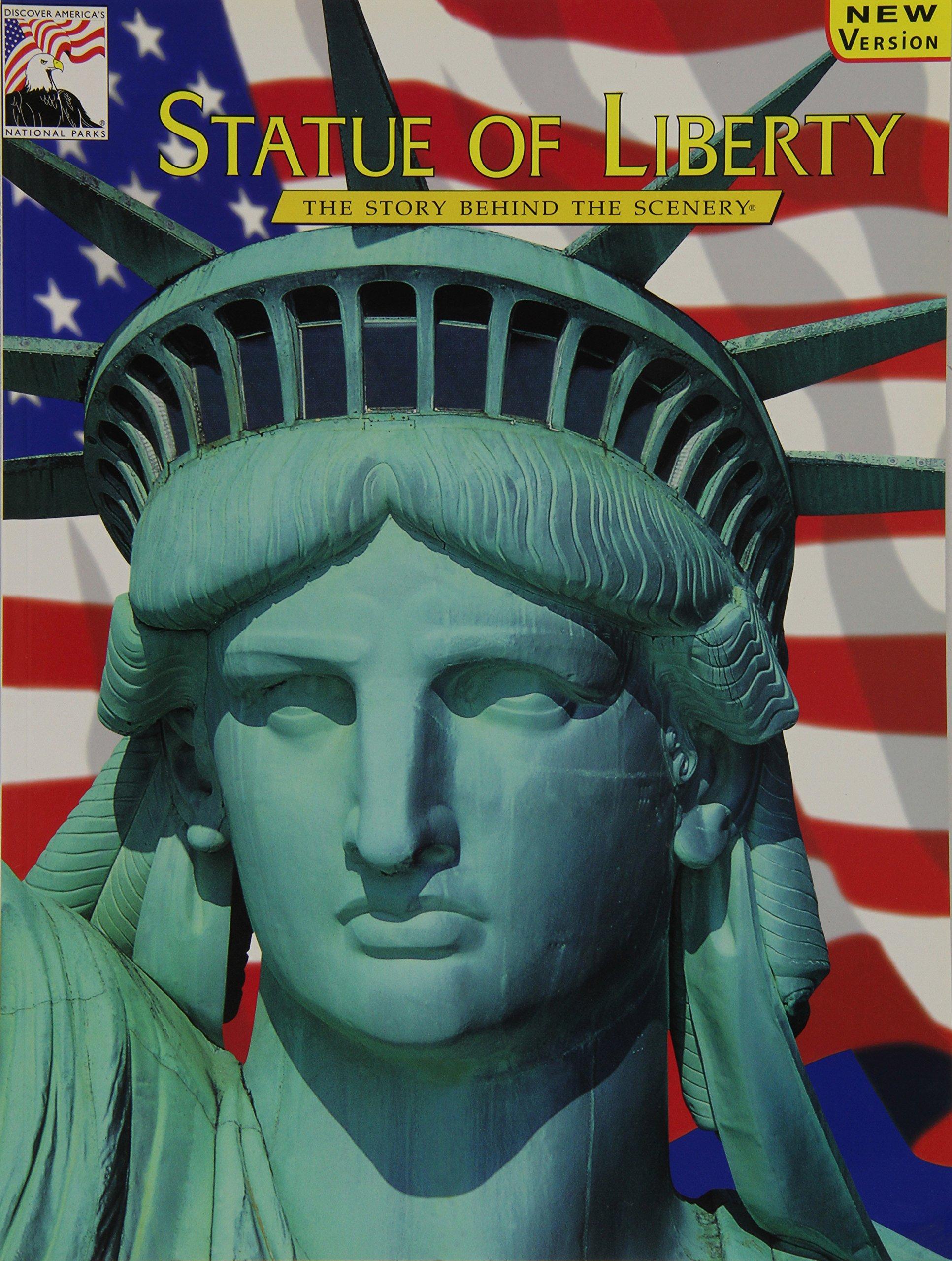 Statue Of Liberty The Story Behind The Scenery Paul Weinbaum K C Den Dooven 9780887140235 Amazon Com Books