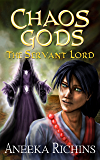 The Servant Lord (Chaos Gods Book 2)