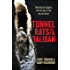 Tunnel Rats vs the Taliban: How Aussie sappers led the way in the war on terror: How Our Sappers in Afghanistan Took the Fight to the Insurgents Using the Lessons Learned From Vietnam