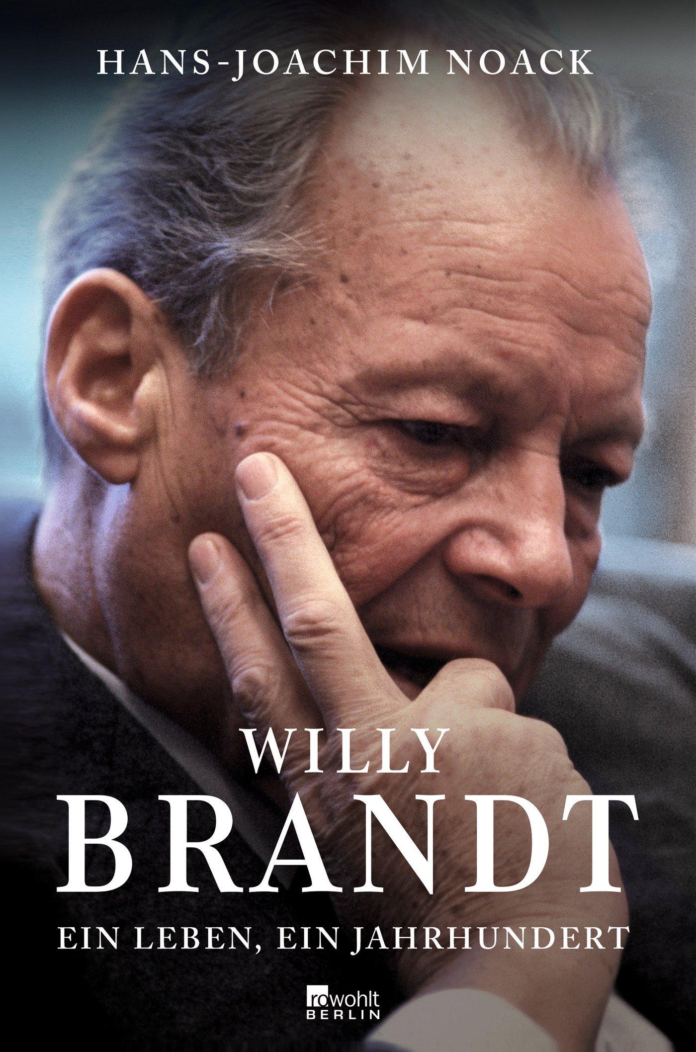 Willy Brandt: Ein Leben, ein Jahrhundert