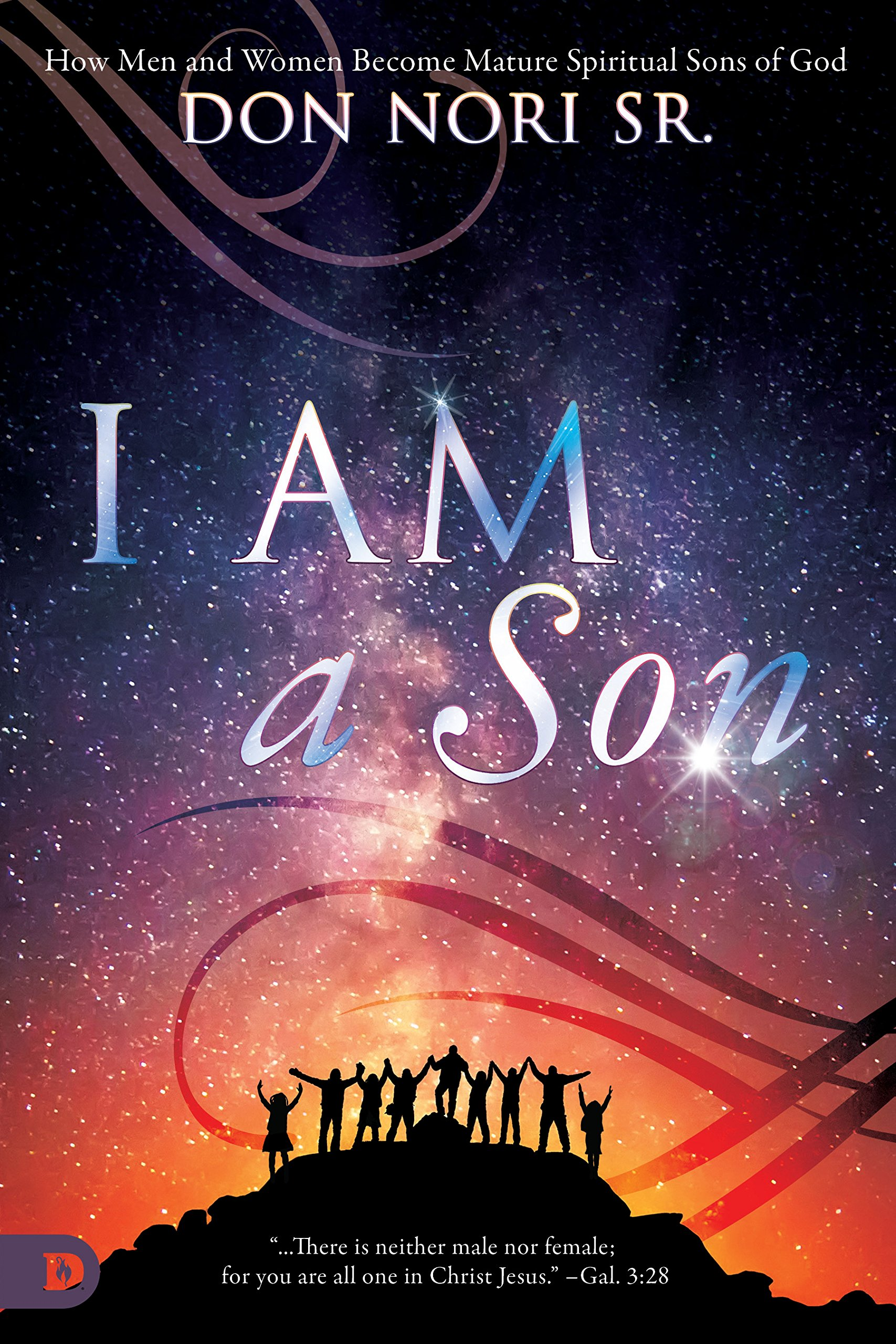 Read Online I AM a Son: How Men and Women Become Mature Spiritual Sons of God PDF