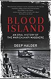 Blood Island: An Oral History of the Marichjhapi Massacre (English Edition)