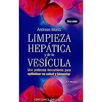 Limpieza hepática y de la vesícula: una poderosa herramineta para optimizar su salud y bienestar (SALUD Y VIDA NATURAL)