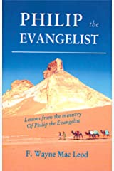 Philip the Evangelist: Lessons from the Ministry of Philip the Evangelist Kindle Edition