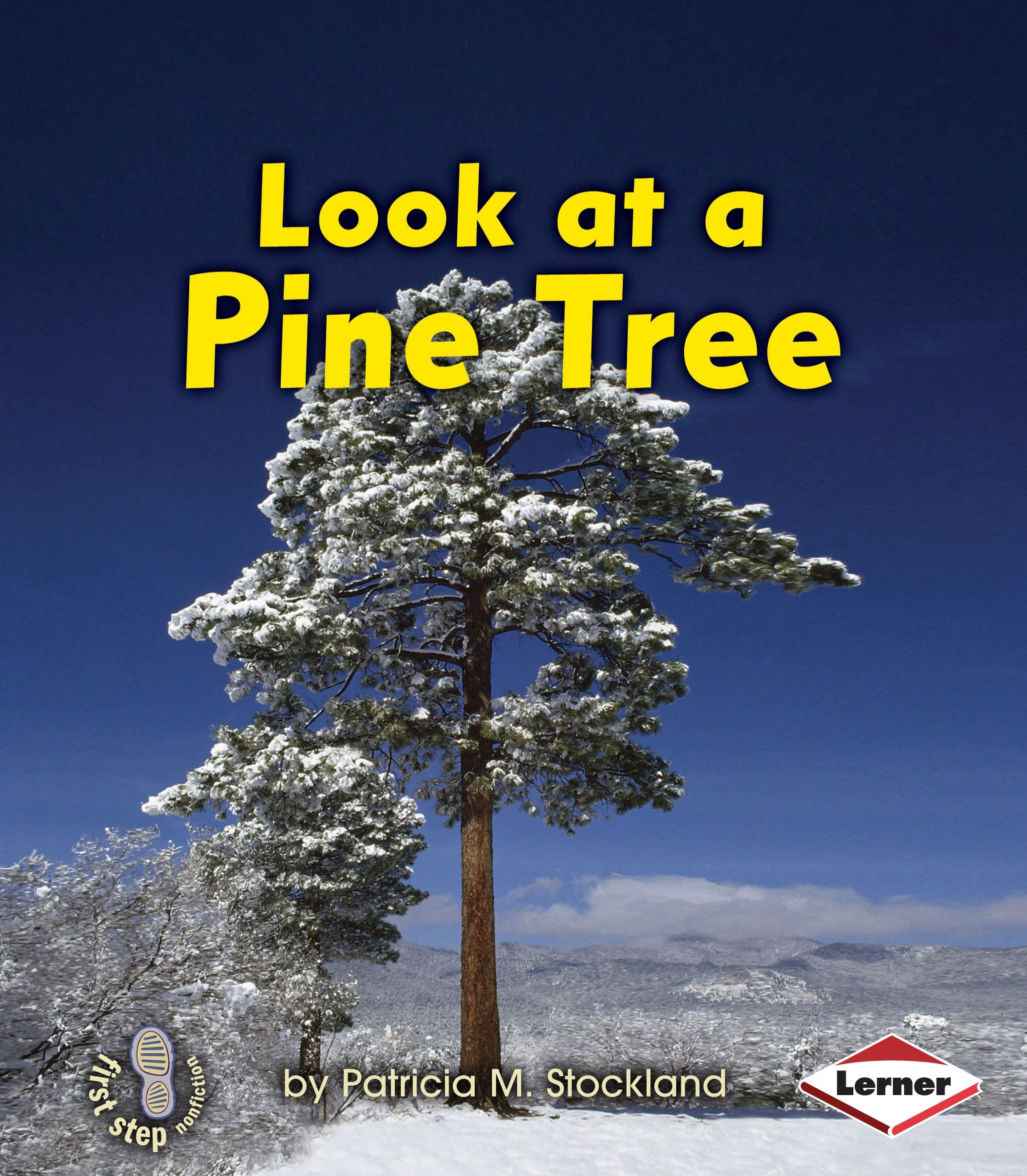 Read Online Look at a Pine Tree (First Step Nonfiction) PDF