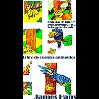 Historias de buenos pensamientos para la hora de dormir: Libro de cuentos animados (Spanish Edition)
