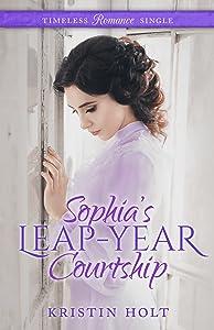 Sophia's Leap-Year Courtship (Timeless Romance Single Book 2)