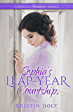 Sophia's Leap-Year Courtship (Timeless Romance Single Book 2)