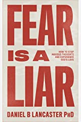 Fear is a Liar: How to Stop Anxious Thoughts and Experience God's Love (Christian Self Help Guide Book 1) (English Edition) eBook Kindle