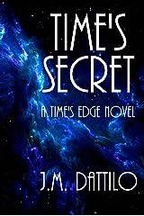 Time's Secret (Time's Edge Book 2) Kindle Edition