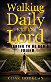 Walking Daily with the Lord: Learning to be God's Friend