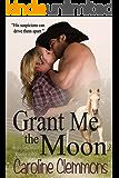 Grant Me The Moon (Texas Caprock Tales Book 2)